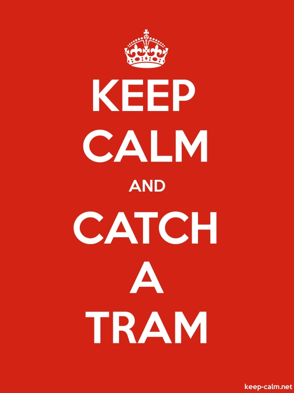 KEEP CALM AND CATCH A TRAM - white/red - Default (600x800)