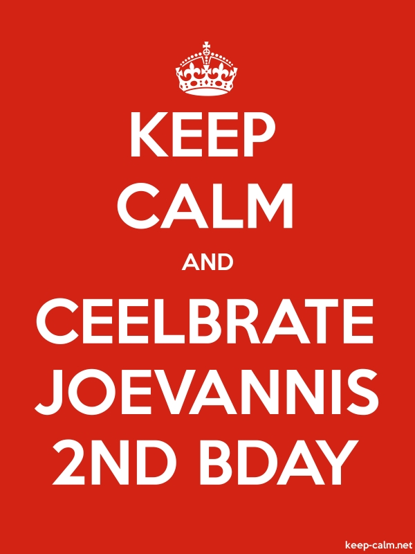KEEP CALM AND CEELBRATE JOEVANNIS 2ND BDAY - white/red - Default (600x800)