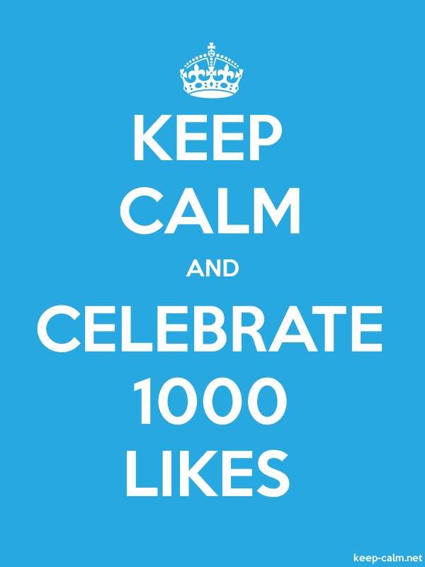 KEEP CALM AND CELEBRATE 1000 LIKES - white/blue - Default (600x800)