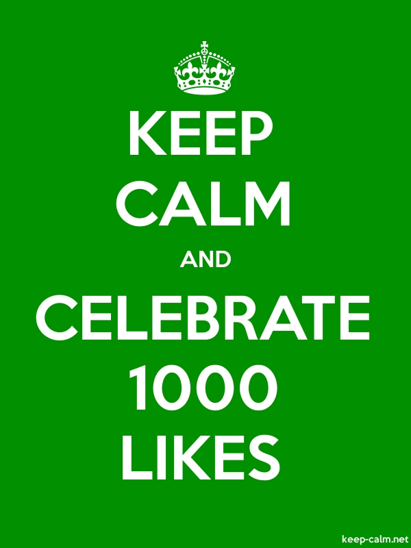 KEEP CALM AND CELEBRATE 1000 LIKES - white/green - Default (600x800)
