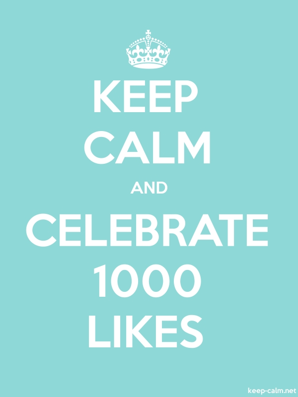 KEEP CALM AND CELEBRATE 1000 LIKES - white/lightblue - Default (600x800)