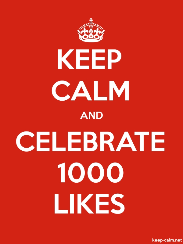 KEEP CALM AND CELEBRATE 1000 LIKES - white/red - Default (600x800)
