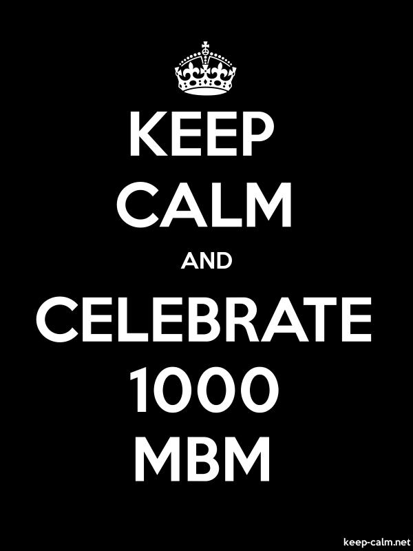 KEEP CALM AND CELEBRATE 1000 MBM - white/black - Default (600x800)