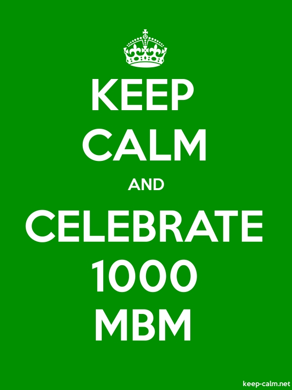 KEEP CALM AND CELEBRATE 1000 MBM - white/green - Default (600x800)