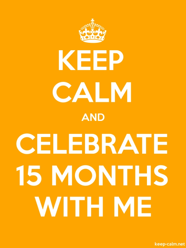 KEEP CALM AND CELEBRATE 15 MONTHS WITH ME - white/orange - Default (600x800)