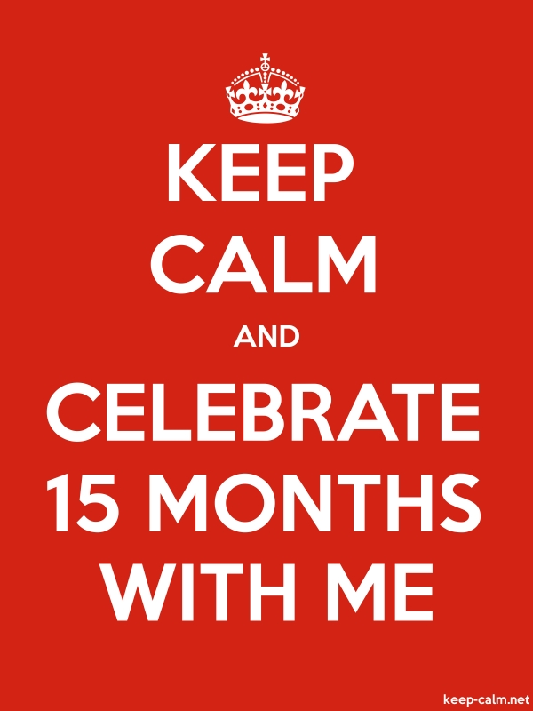 KEEP CALM AND CELEBRATE 15 MONTHS WITH ME - white/red - Default (600x800)