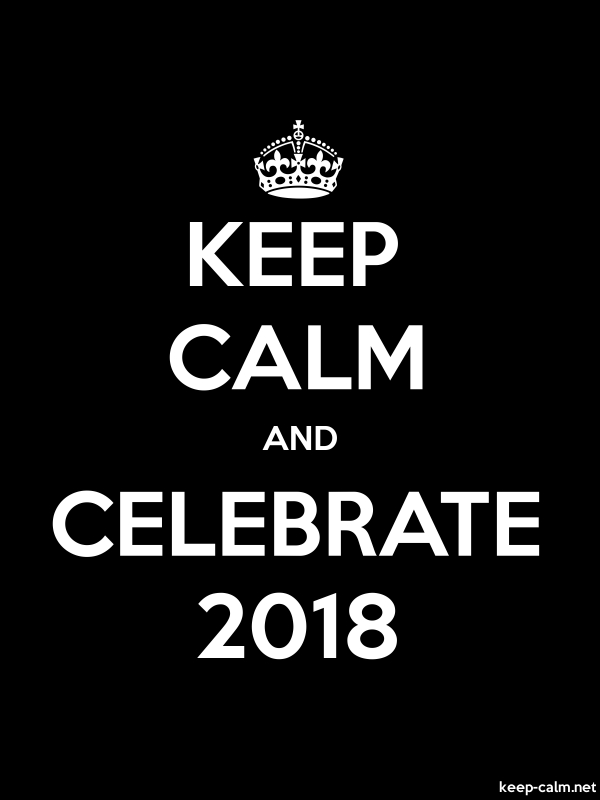 KEEP CALM AND CELEBRATE 2018 - white/black - Default (600x800)