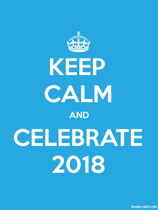 KEEP CALM AND CELEBRATE 2018 - white/blue - Default (600x800)
