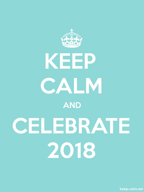 KEEP CALM AND CELEBRATE 2018 - white/lightblue - Default (600x800)