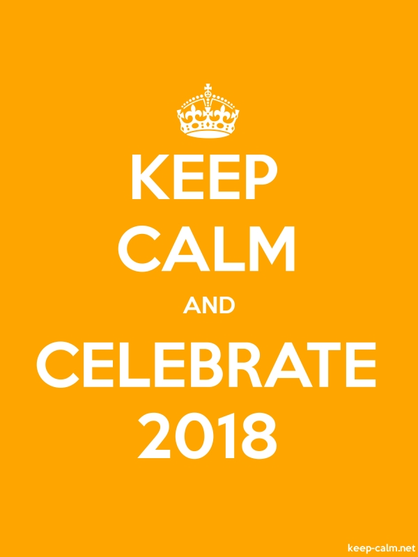 KEEP CALM AND CELEBRATE 2018 - white/orange - Default (600x800)