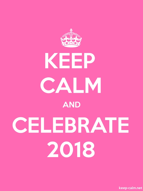 KEEP CALM AND CELEBRATE 2018 - white/pink - Default (600x800)