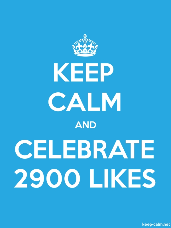 KEEP CALM AND CELEBRATE 2900 LIKES - white/blue - Default (600x800)