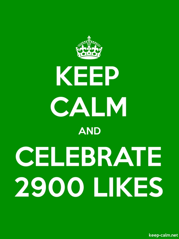 KEEP CALM AND CELEBRATE 2900 LIKES - white/green - Default (600x800)