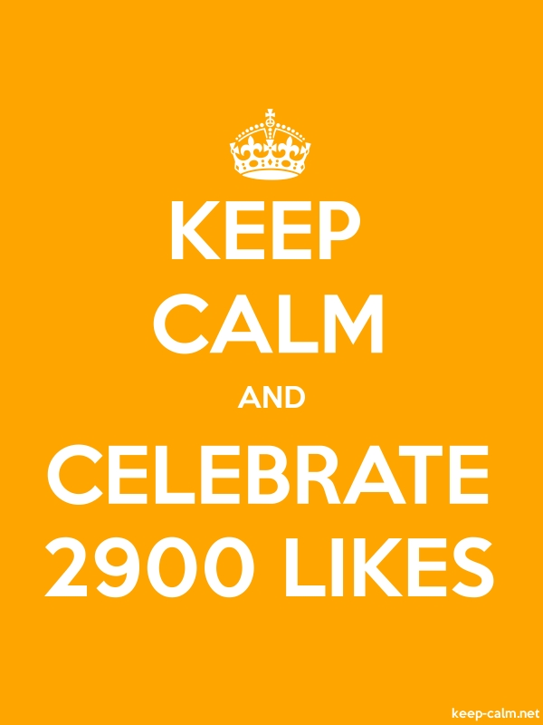 KEEP CALM AND CELEBRATE 2900 LIKES - white/orange - Default (600x800)