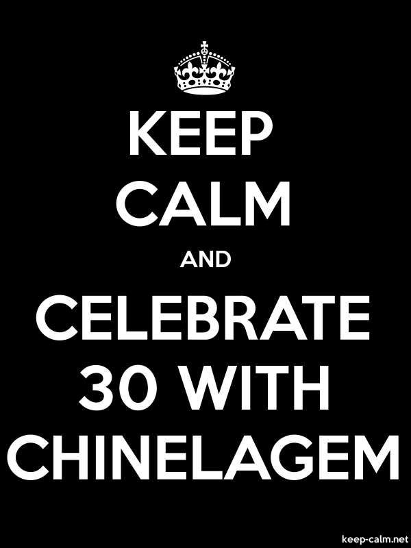 KEEP CALM AND CELEBRATE 30 WITH CHINELAGEM - white/black - Default (600x800)