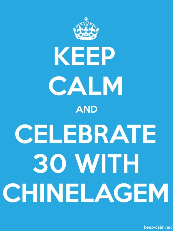 KEEP CALM AND CELEBRATE 30 WITH CHINELAGEM - white/blue - Default (600x800)