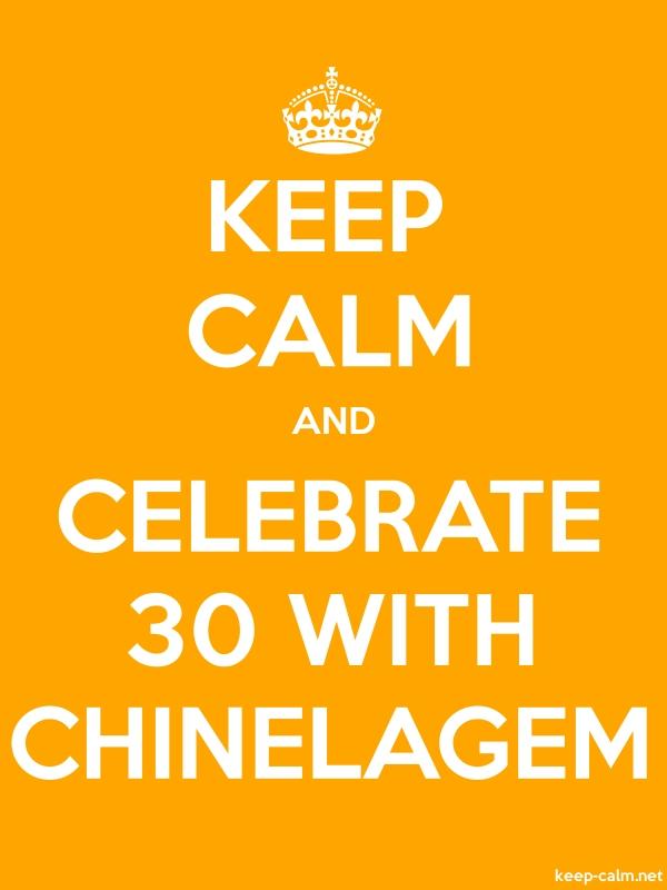 KEEP CALM AND CELEBRATE 30 WITH CHINELAGEM - white/orange - Default (600x800)