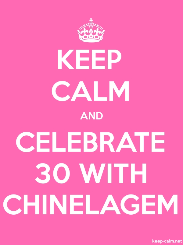 KEEP CALM AND CELEBRATE 30 WITH CHINELAGEM - white/pink - Default (600x800)