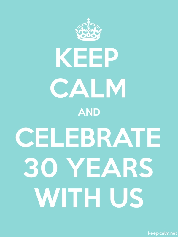 KEEP CALM AND CELEBRATE 30 YEARS WITH US - white/lightblue - Default (600x800)
