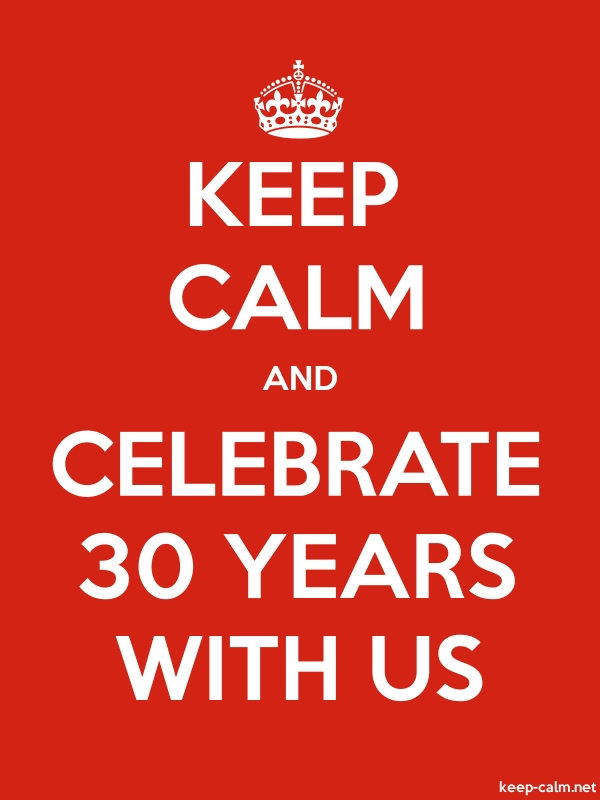 KEEP CALM AND CELEBRATE 30 YEARS WITH US - white/red - Default (600x800)