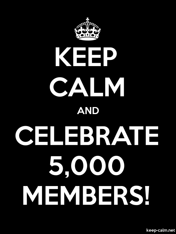 KEEP CALM AND CELEBRATE 5,000 MEMBERS! - white/black - Default (600x800)