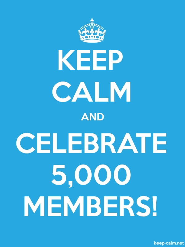 KEEP CALM AND CELEBRATE 5,000 MEMBERS! - white/blue - Default (600x800)