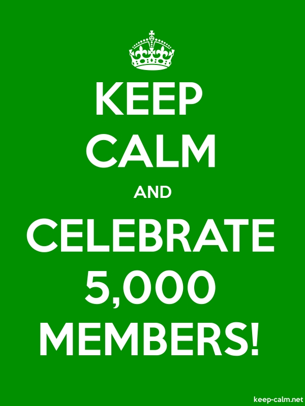 KEEP CALM AND CELEBRATE 5,000 MEMBERS! - white/green - Default (600x800)