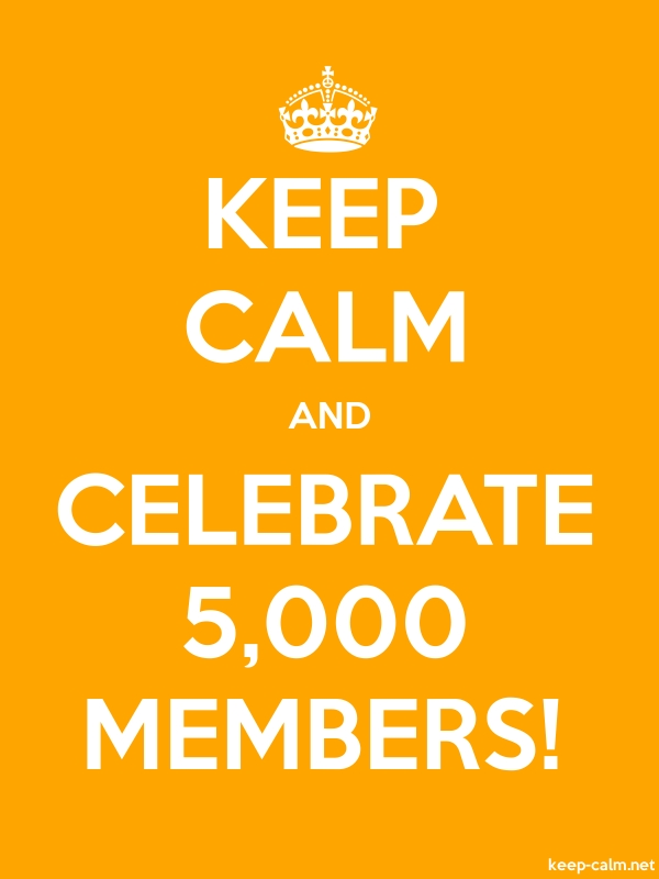 KEEP CALM AND CELEBRATE 5,000 MEMBERS! - white/orange - Default (600x800)