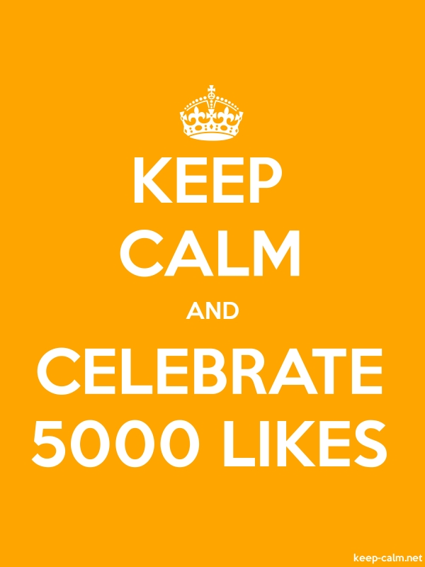 KEEP CALM AND CELEBRATE 5000 LIKES - white/orange - Default (600x800)