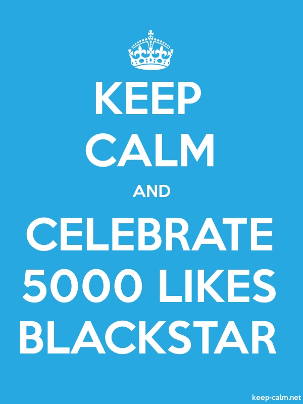 KEEP CALM AND CELEBRATE 5000 LIKES BLACKSTAR - white/blue - Default (600x800)