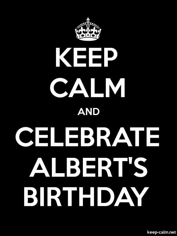 KEEP CALM AND CELEBRATE ALBERT'S BIRTHDAY - white/black - Default (600x800)