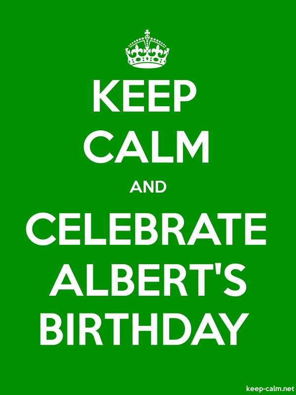 KEEP CALM AND CELEBRATE ALBERT'S BIRTHDAY - white/green - Default (600x800)