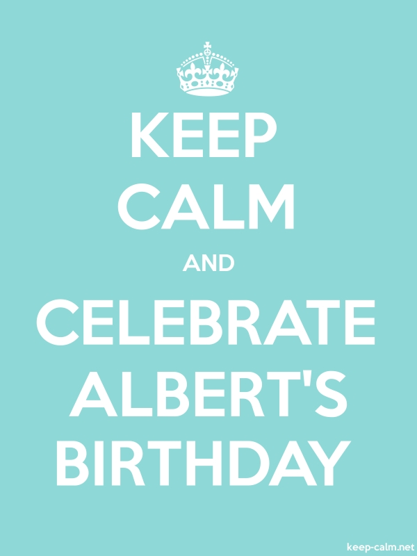 KEEP CALM AND CELEBRATE ALBERT'S BIRTHDAY - white/lightblue - Default (600x800)