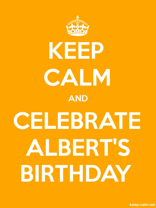 KEEP CALM AND CELEBRATE ALBERT'S BIRTHDAY - white/orange - Default (600x800)