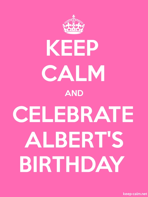 KEEP CALM AND CELEBRATE ALBERT'S BIRTHDAY - white/pink - Default (600x800)