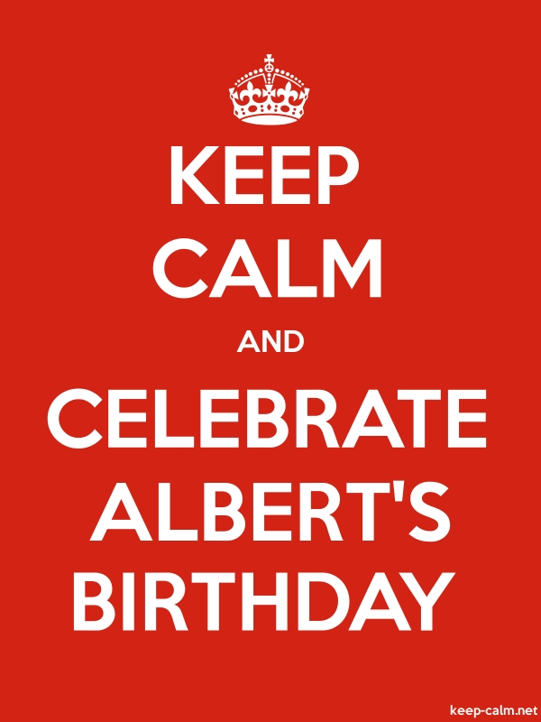 KEEP CALM AND CELEBRATE ALBERT'S BIRTHDAY - white/red - Default (600x800)