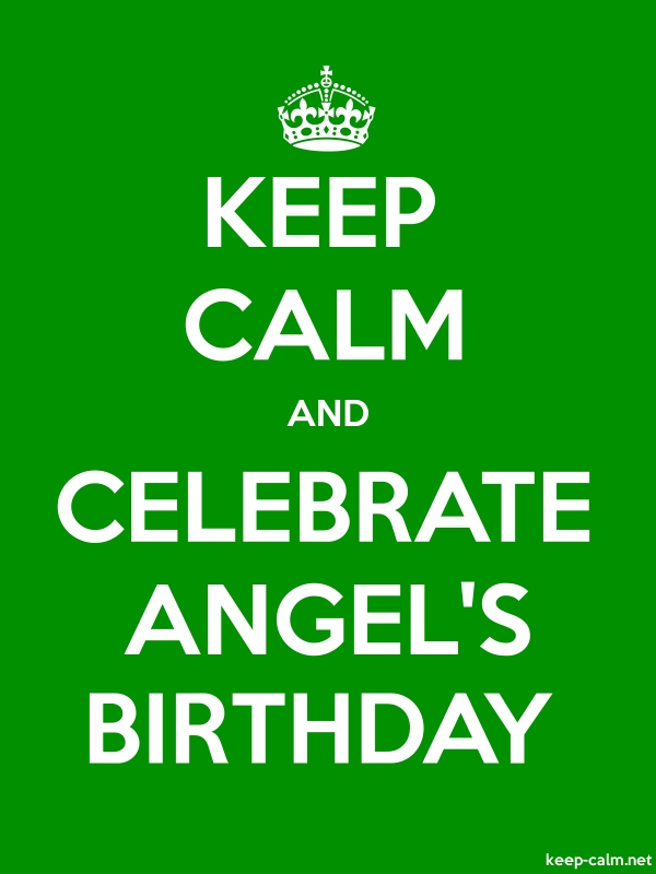 KEEP CALM AND CELEBRATE ANGEL'S BIRTHDAY - white/green - Default (600x800)