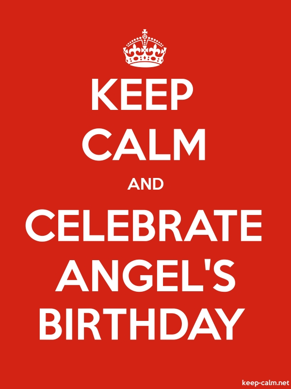 KEEP CALM AND CELEBRATE ANGEL'S BIRTHDAY - white/red - Default (600x800)