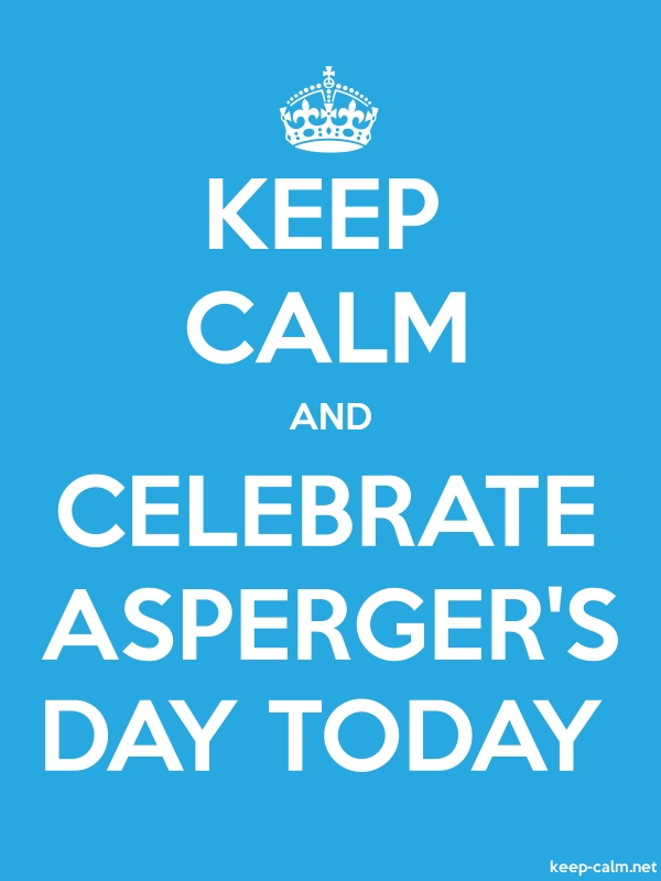 KEEP CALM AND CELEBRATE ASPERGER'S DAY TODAY - white/blue - Default (600x800)
