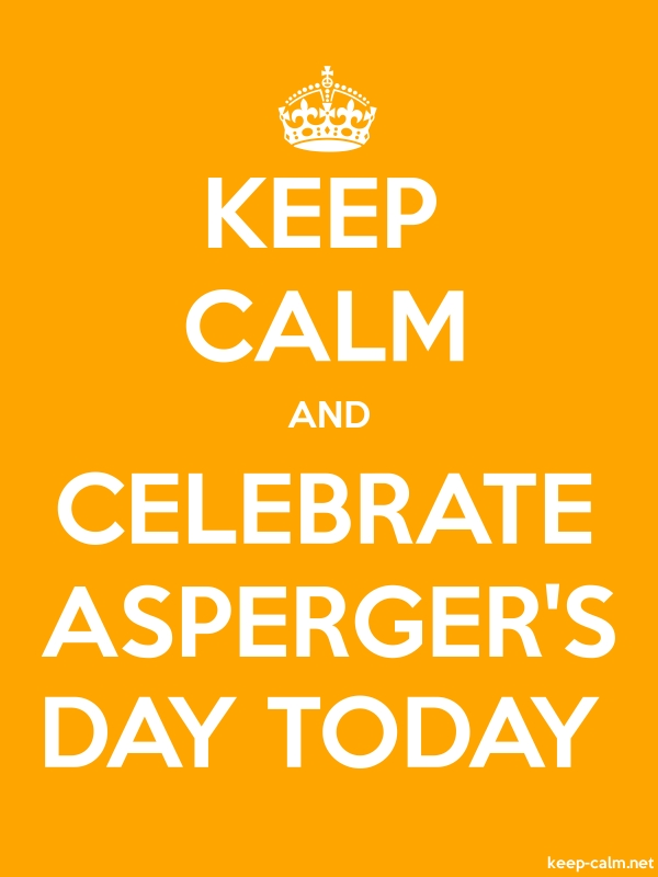 KEEP CALM AND CELEBRATE ASPERGER'S DAY TODAY - white/orange - Default (600x800)
