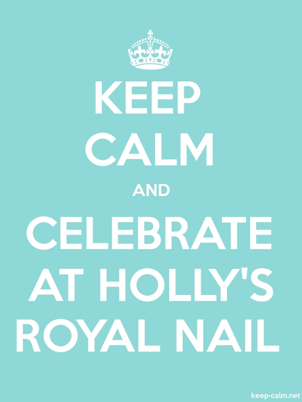 KEEP CALM AND CELEBRATE AT HOLLY'S ROYAL NAIL - white/lightblue - Default (600x800)