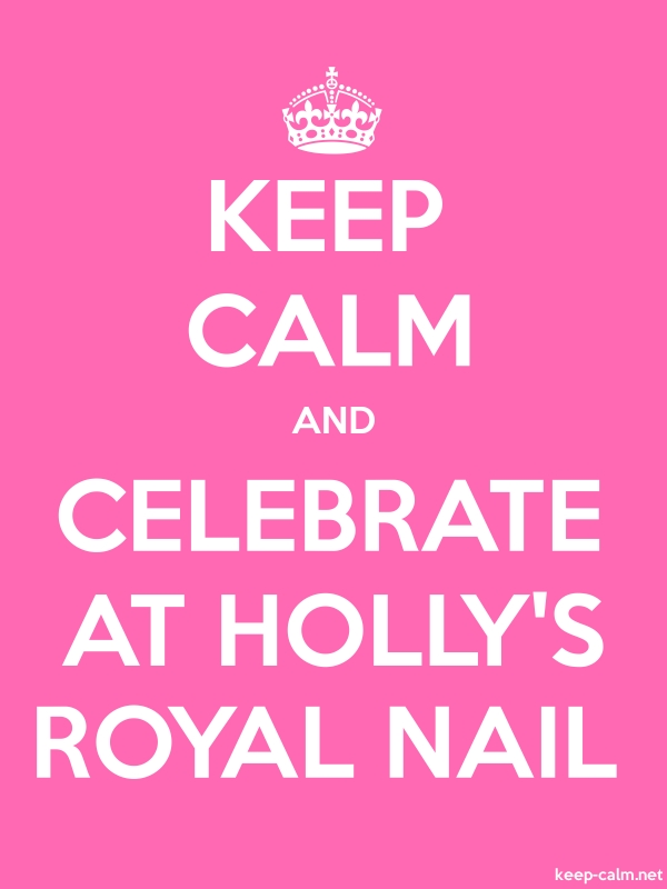 KEEP CALM AND CELEBRATE AT HOLLY'S ROYAL NAIL - white/pink - Default (600x800)