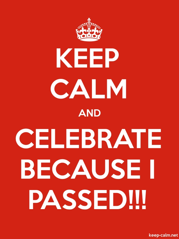 KEEP CALM AND CELEBRATE BECAUSE I PASSED!!! - white/red - Default (600x800)