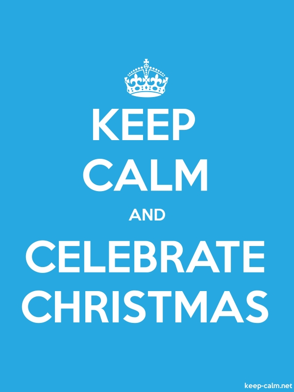 KEEP CALM AND CELEBRATE CHRISTMAS - white/blue - Default (600x800)
