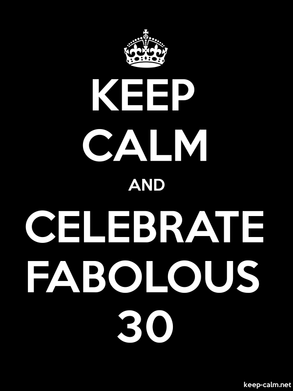 KEEP CALM AND CELEBRATE FABOLOUS 30 - white/black - Default (600x800)
