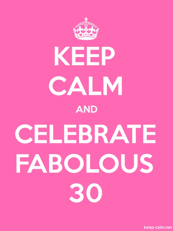 KEEP CALM AND CELEBRATE FABOLOUS 30 - white/pink - Default (600x800)