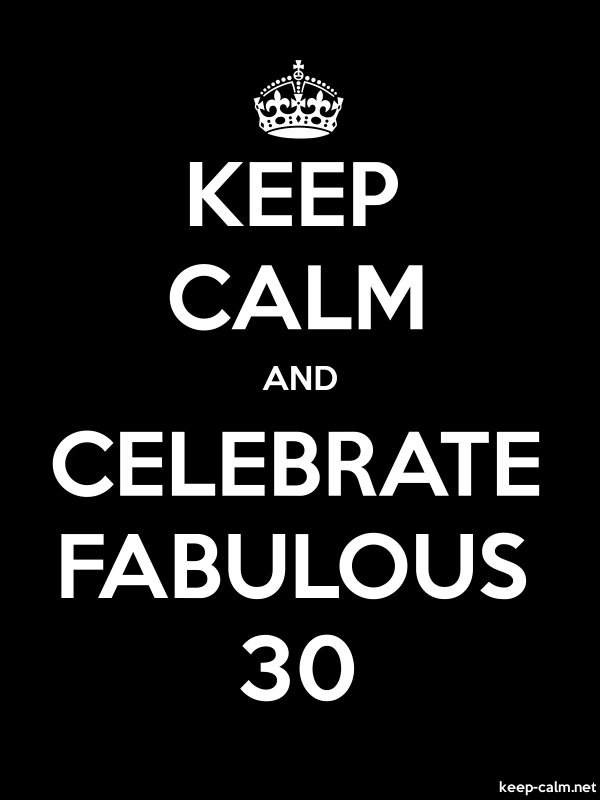 KEEP CALM AND CELEBRATE FABULOUS 30 - white/black - Default (600x800)