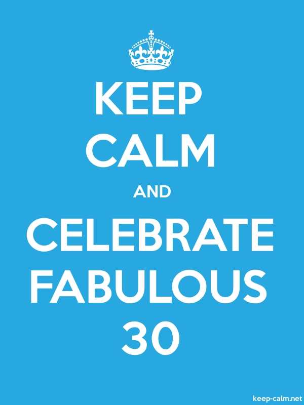 KEEP CALM AND CELEBRATE FABULOUS 30 - white/blue - Default (600x800)