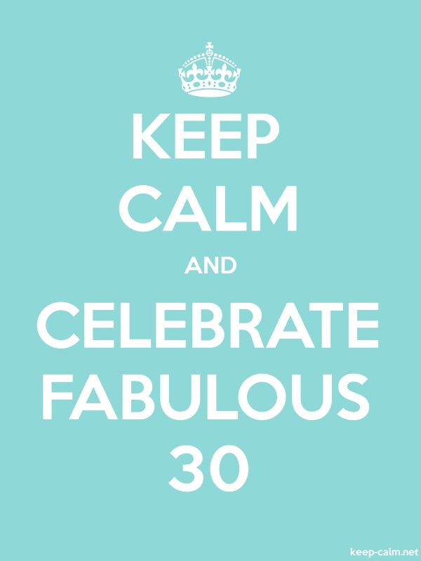 KEEP CALM AND CELEBRATE FABULOUS 30 - white/lightblue - Default (600x800)