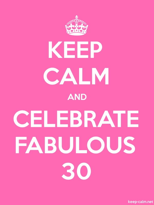 KEEP CALM AND CELEBRATE FABULOUS 30 - white/pink - Default (600x800)